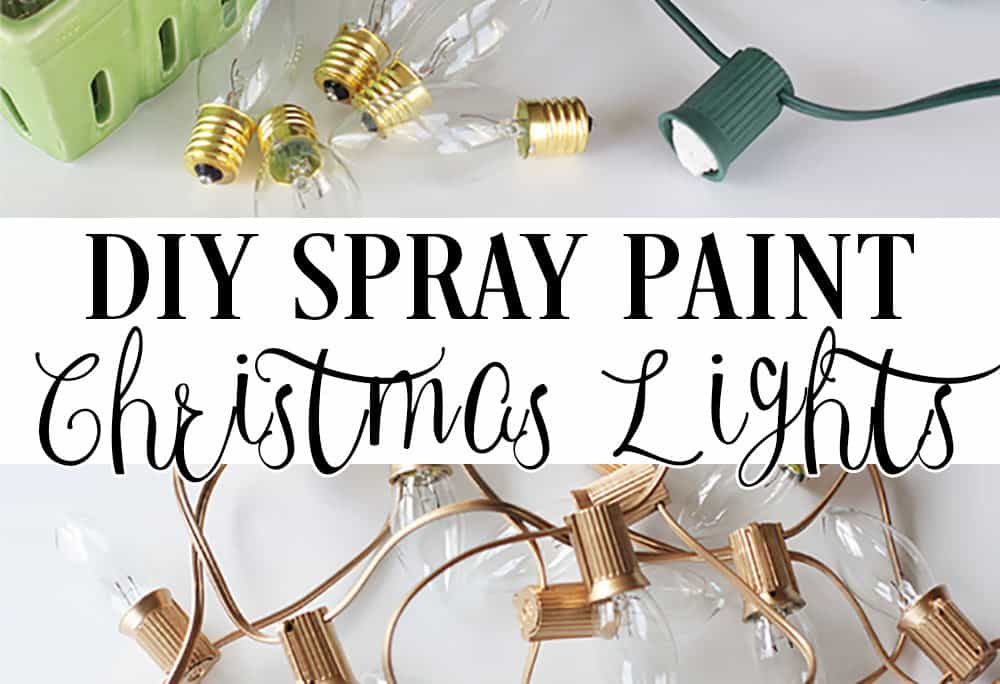 DIY SPRAY PAINT YOUR CHRISTMAS LIGHTS