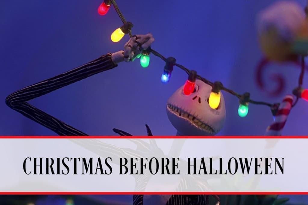 CHRISTMAS BEFORE HALLOWEEN