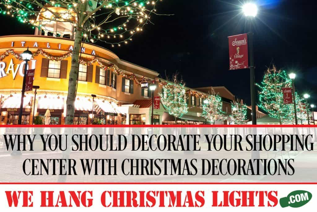 WHY-YOU-SHOULD-DECORATE-YOUR-SHOPPING-CENTER-WITH-CHRISTMAS-DECORATIONS
