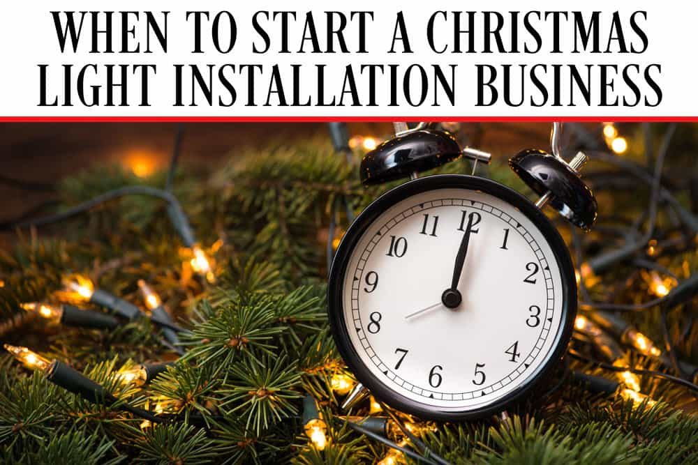 WHEN-TO-START-A-CHRISTMAS-LIGHT-INSTALLATION-BUSINESS