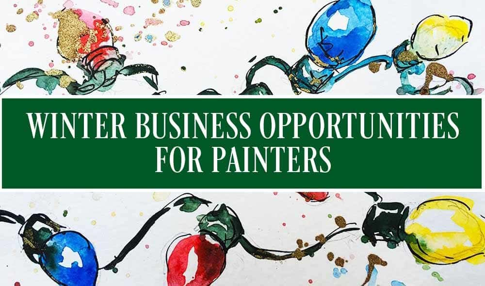 WINTER-BUSINESS OPPORTUNITIES-FOR PAINTERS
