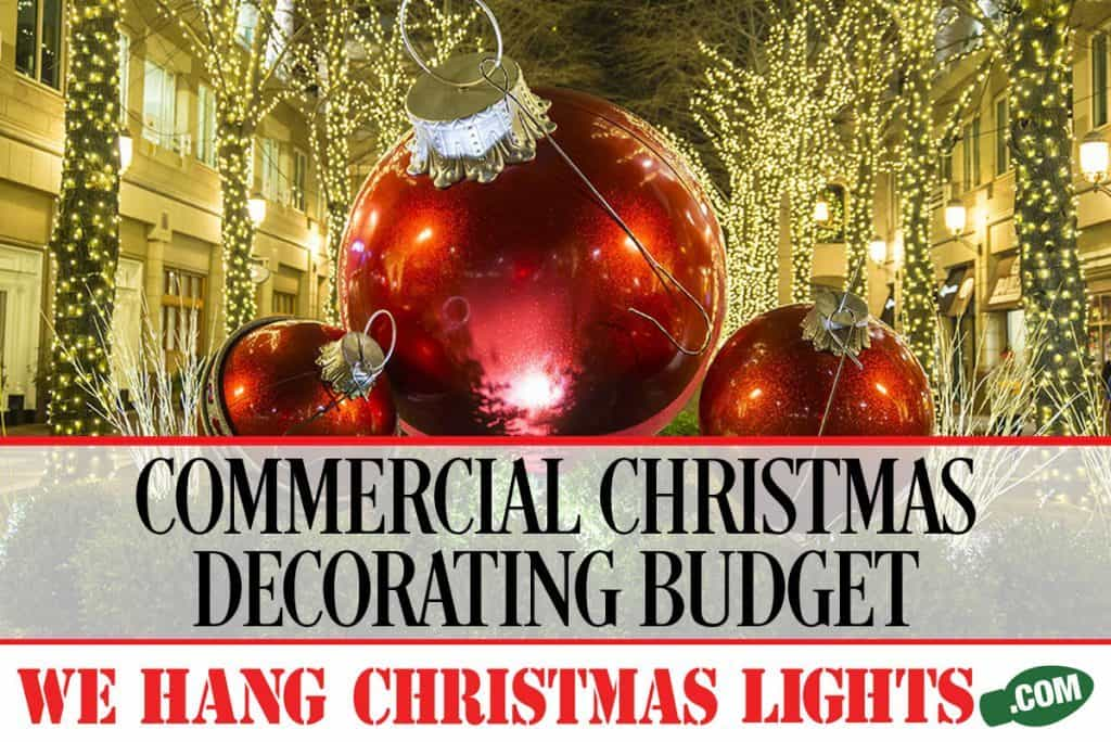 COMMERCIAL-CHRISTMAS-DECORATING-BUDGET