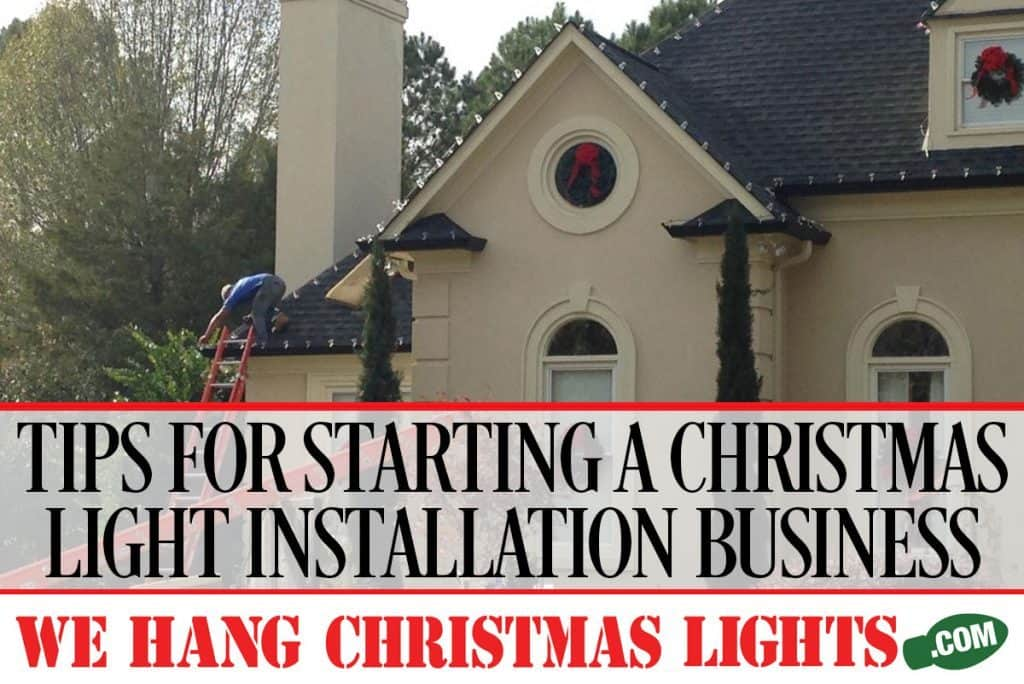 TIPS-FOR-STARTING-A-CHRISTMAS-LIGHT-INSTALLATION-BUSINESS