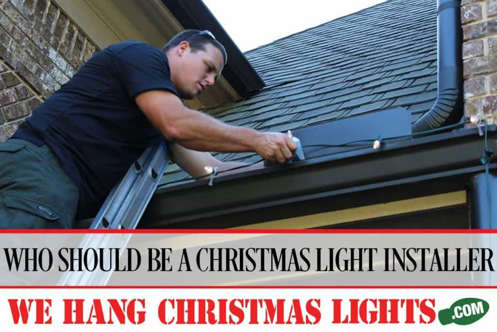 WHCL-WHO-SHOULD-BE-A-CHRISTMAS-LIGHT-INSTALLER