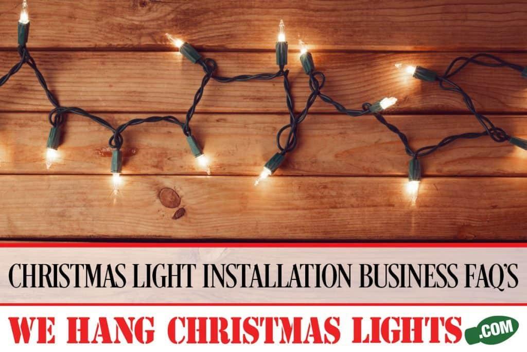 CHRISTMAS-LIGHT-INSTALLATION-BUSINESS-FAQ'S