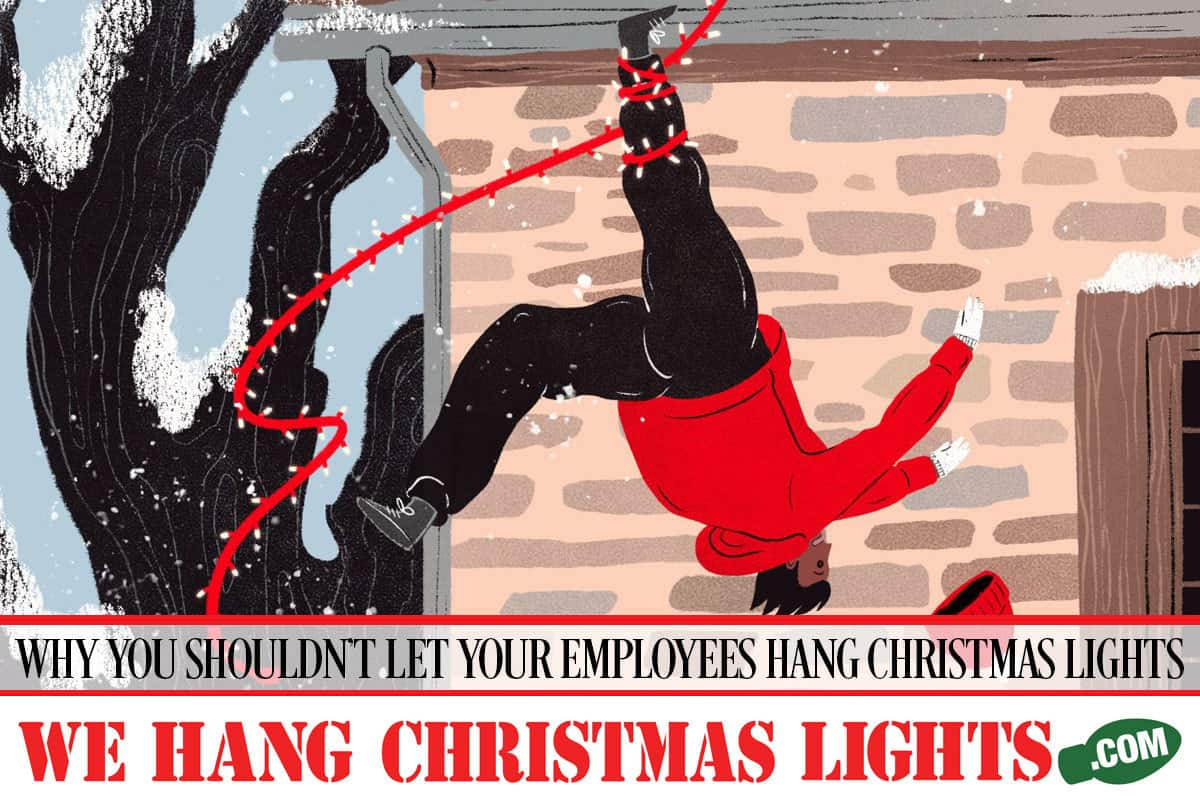 Why You Shouldn T Let Your Employees Hang Your Christmas